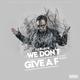 DJ Black [DE] We Don't Give a Fuck